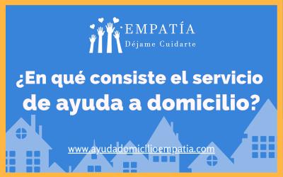 ¿En qué consiste el servicio de ayuda a domicilio?