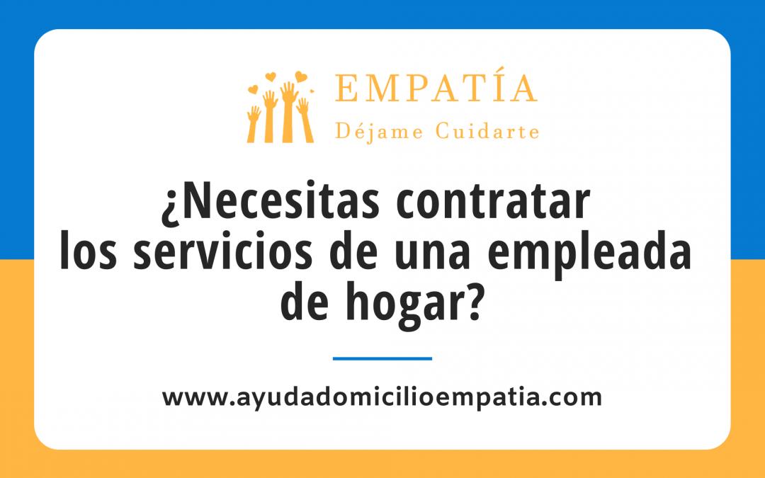 ¿Necesitas contratar los servicios de una empleada de hogar?