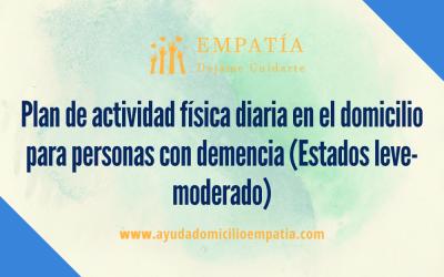 Plan de actividad física diaria en el domicilio para personas con demencia (Estados leve-moderado)