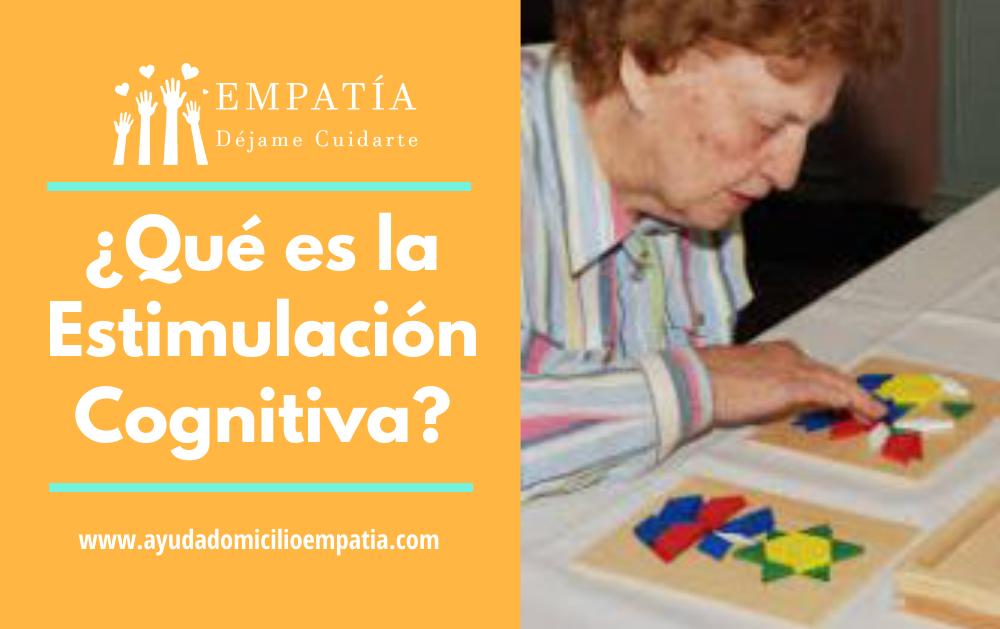 ¿Qué es la Estimulación Cognitiva?