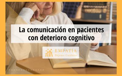 La comunicación en pacientes con deterioro cognitivo