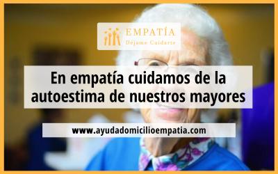 En empatía cuidamos de la autoestima de nuestros mayores