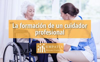La formación de un cuidador profesional