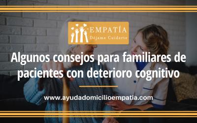 Algunos consejos para familiares de pacientes con deterioro cognitivo
