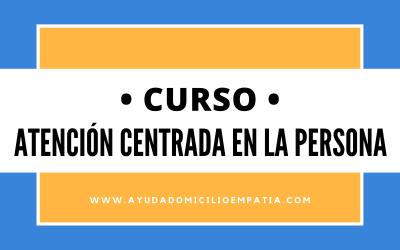 CURSO – ATENCIÓN CENTRADA en la PERSONA