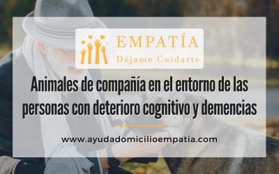 Animales de compañía en el entorno de las personas con deterioro cognitivo y demencias