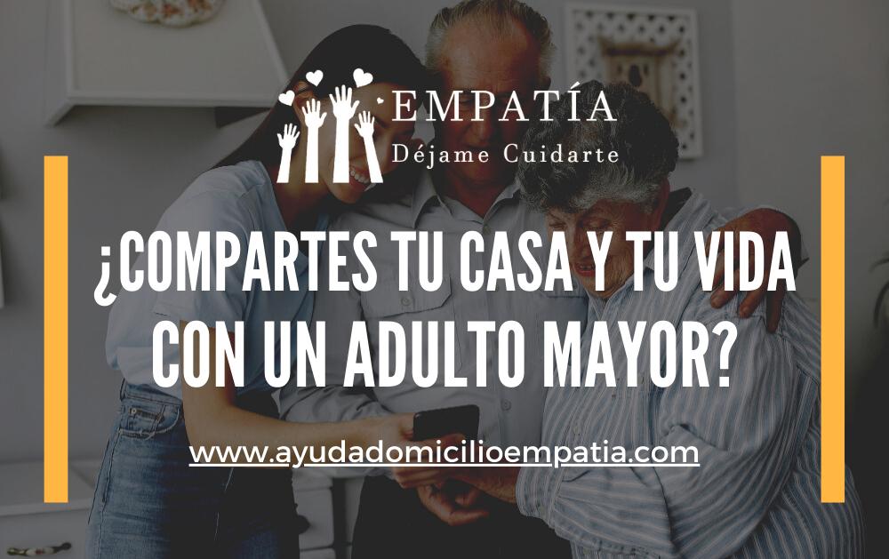 ¿Compartes tu casa y tu vida con un adulto mayor?